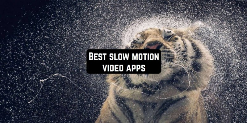 11 Best slow-motion video apps for Android & iOS