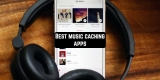 11 Best music caching apps for Android & iOS