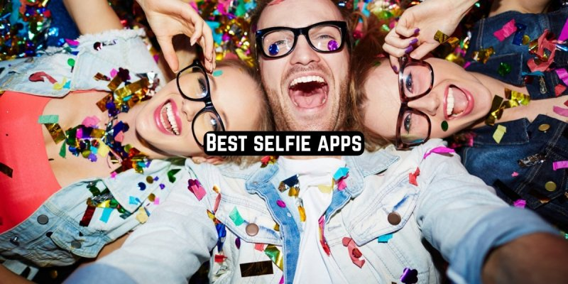15 Best selfie apps 2019 for Android & iOS