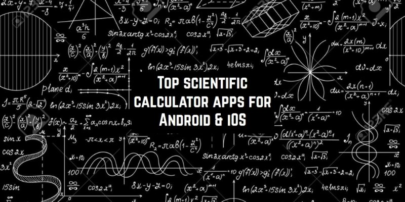 Top 10 scientific calculator apps for Android & iOS