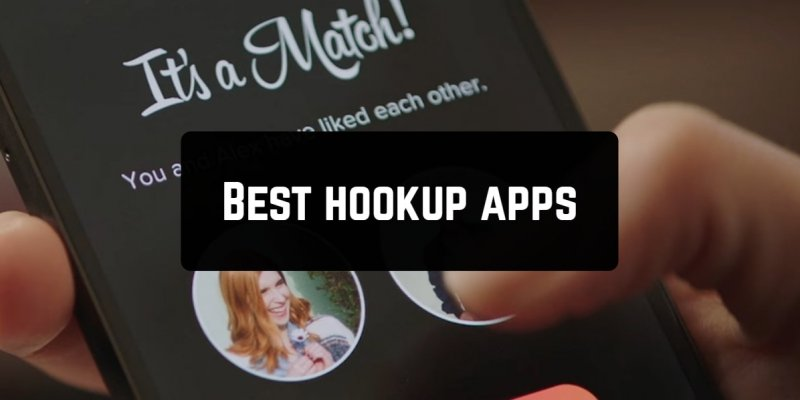 15 Best hookup apps for Android & iOS
