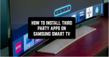 How to Install Third Party Apps on Samsung Smart TV