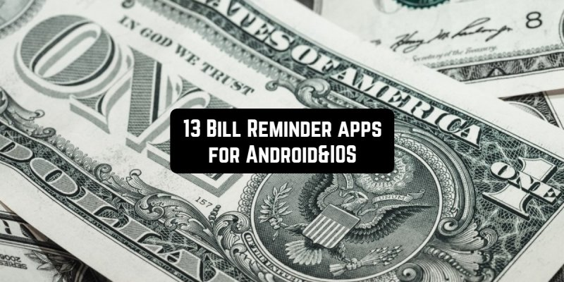 13 Bill Reminder Apps For Android & iOS