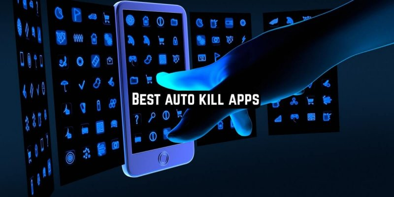 11 Best auto kill apps for Android