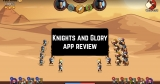 Knights and Glory App Review