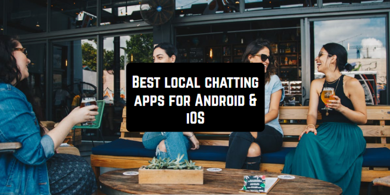 11 Best local chatting apps for Android & iOS