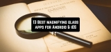 13 Best Magnifying Glass Apps for Android & iOS