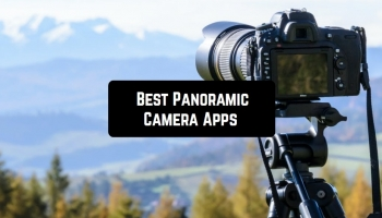 11 Best Panoramic Camera Apps for Android & iOS