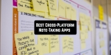 9 Best Cross-Platform Note Taking Apps