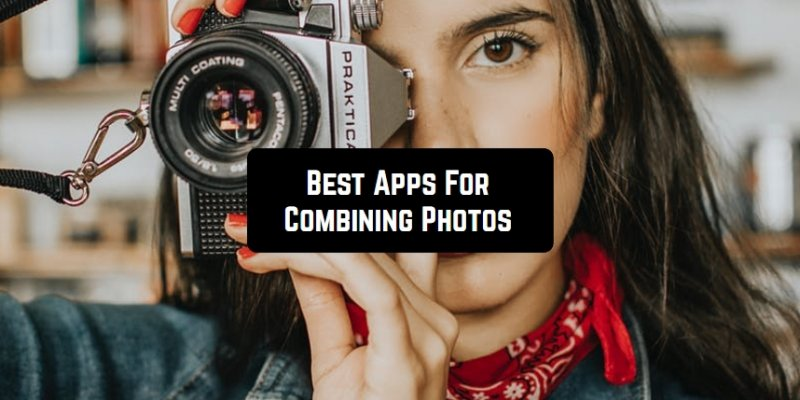 11 Best Apps For Combining Photos (Android & iOS)