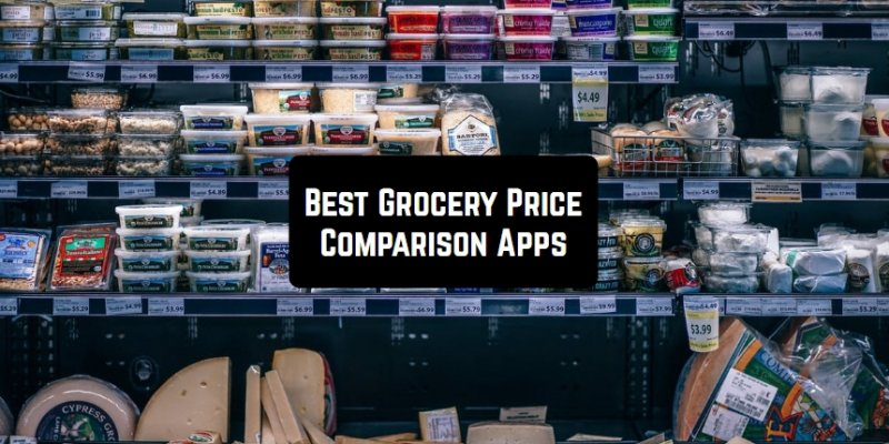 7 Best Grocery Price Comparison Apps for Android & iOS