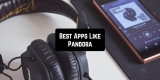 11 Best Apps Like Pandora for Android & iOS