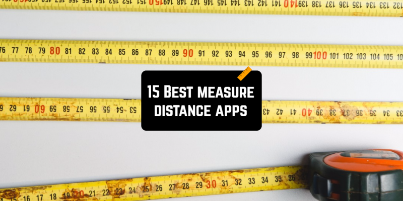 15 Best Measure Distance Apps for Android & iOS
