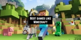 11 Best games like Minecraft for Android & iOS