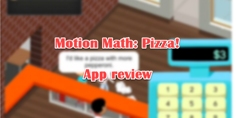 Motion Math: Pizza! app review