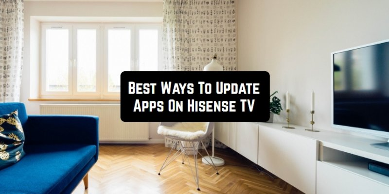 5 Ways To Update Apps On Hisense TV