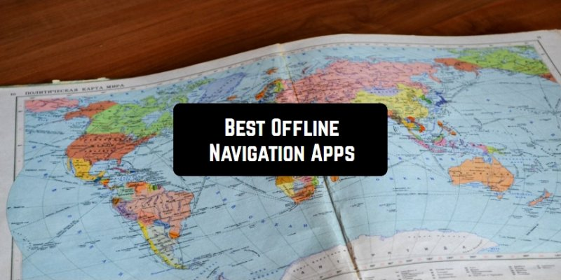 11 Best Offline Navigation Apps for Android & iOS