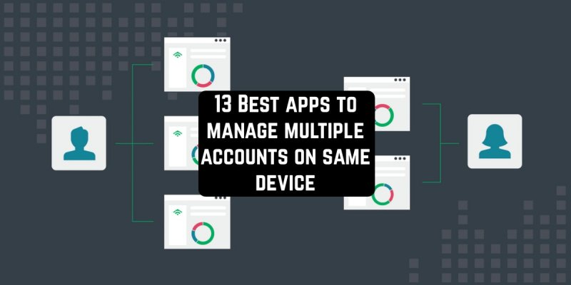 13 Best apps to manage multiple aсcounts on same device
