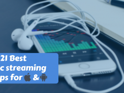 21 Best music streaming apps for Android & iOS