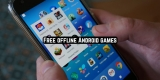 23 Free offline Android games 2020