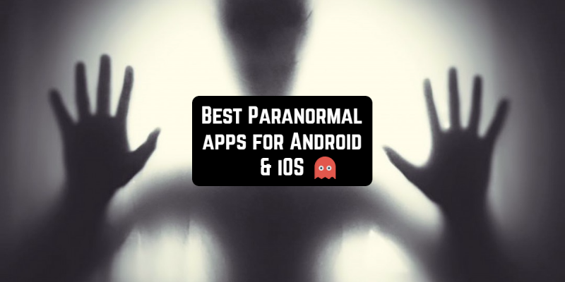 11 Best Paranormal apps for Android & iOS