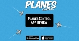 Planes Control App Review