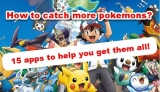 How to catch more pokemons? 15 apps to help you get them all