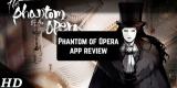 Phantom of Opera App Review