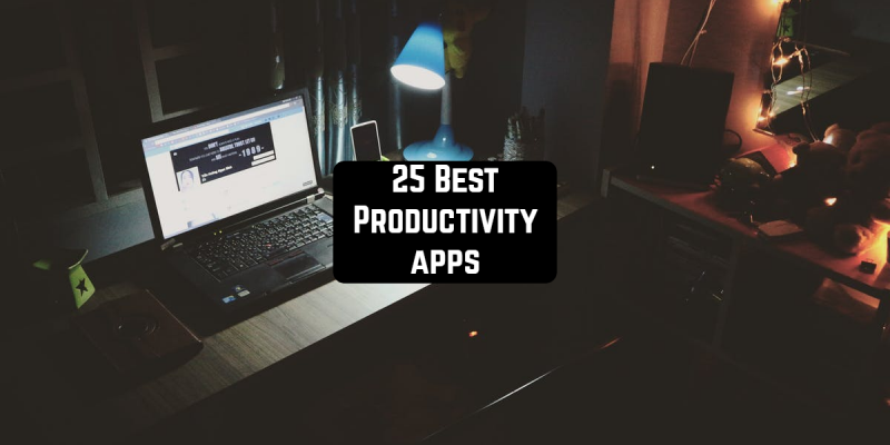 25 Best productivity apps for Android & iOS