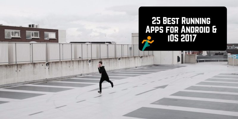 25 Best Running Apps for Android & iOS 2017