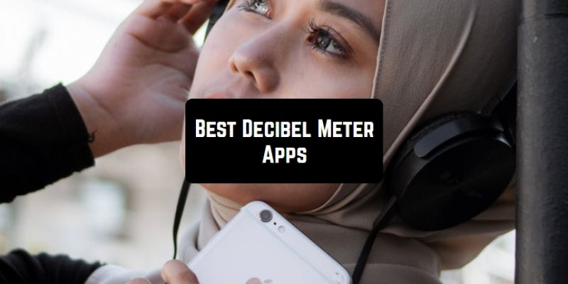 11 Best Decibel Meter Apps for Android & iOS