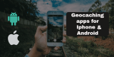 Geocaching Apps for iPhone & Android review