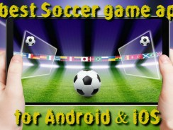 15 Best Soccer game apps for Android & iOS