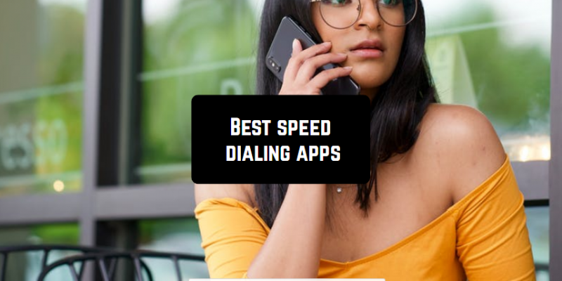 11 Best speed dialing apps for Android & iOS