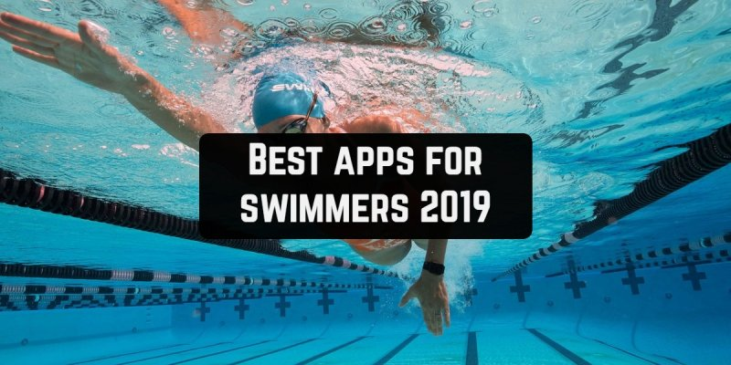 11 Best apps for swimmers 2019 (Android & iOS)