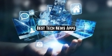 11 Best Tech News Apps (Android & iOS)