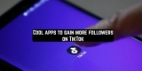 11 Cool apps to gain more followers on TikTok