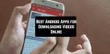 11 Best Android Apps for Downloading Videos Online