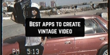 9 Best apps to create vintage videos on Android & iOS