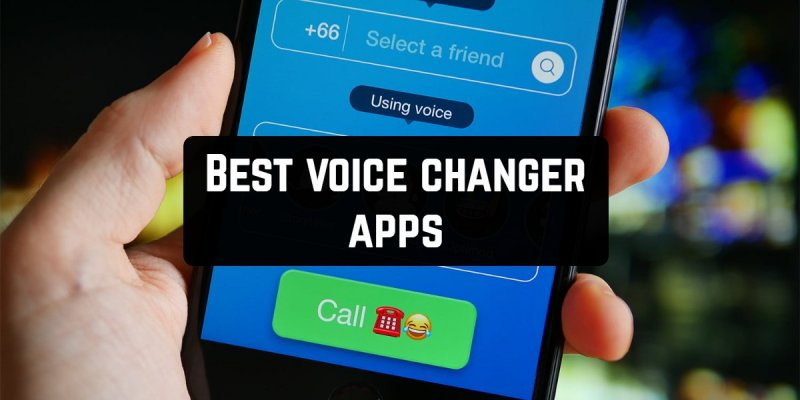 15 Best voice changer apps for Android & iOS 2020