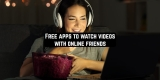 13 Free apps to watch videos with online friends