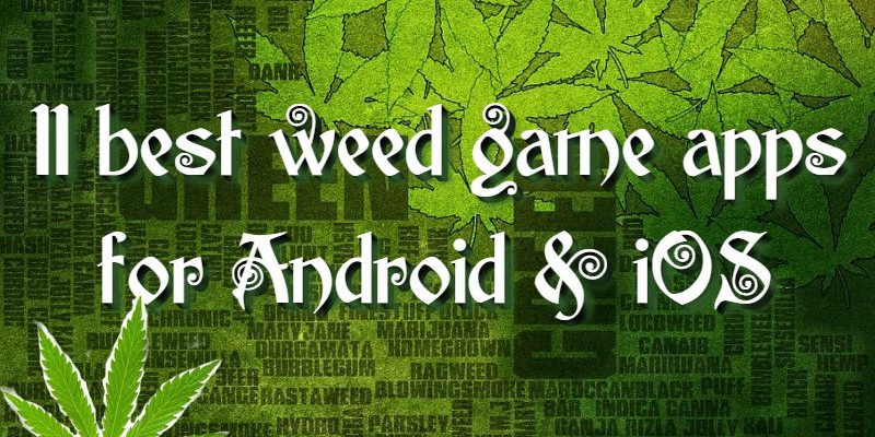 11 Best weed game apps for Android & iOS | Free apps for
