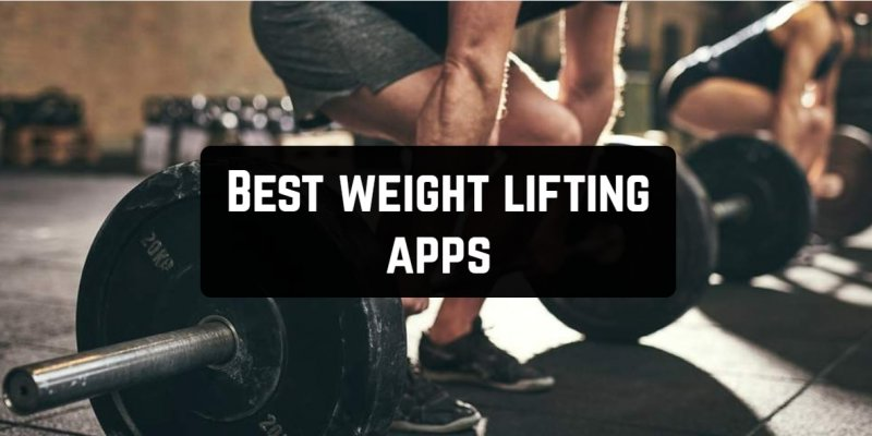 11 Best weight lifting apps for Android & iOS