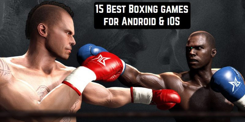 15 Best Boxing Games For Android & iOS